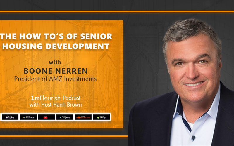 The How To's Of Senior Housing Development With Boone Nerren
